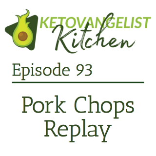 Episode 93 – Kitchen Replay Episode 16 – Pork Chops