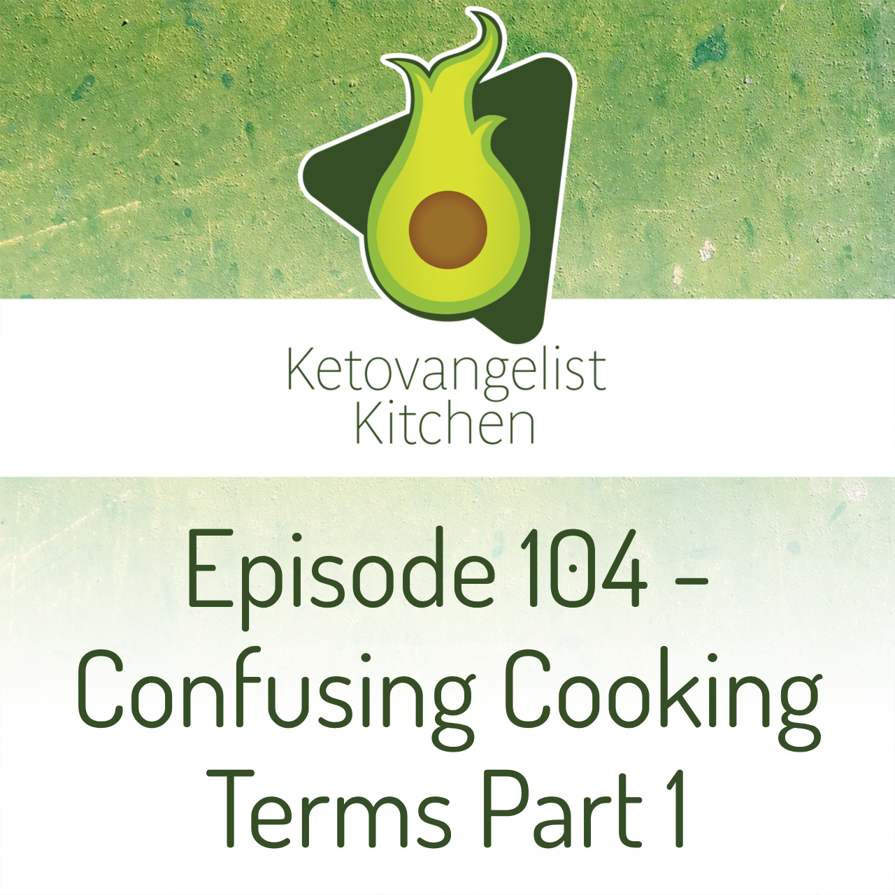 Episode 104 – Confusing Cooking Terms Part 1